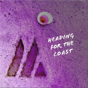 "The cover art for our second single, ""Heading for the Coast"""